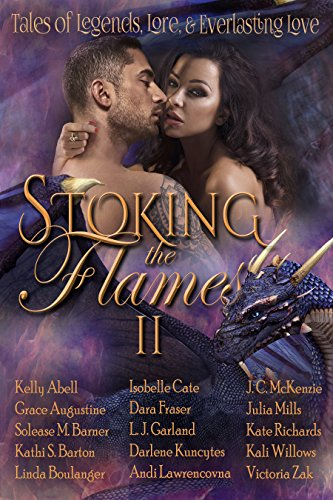 Amazon stoking the flames ii tales of legend lore and stoking the flames ii tales of legend lore and everlasting love by mills fandeluxe Gallery