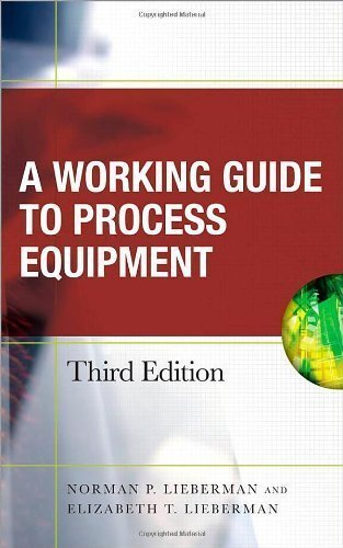 Working Guide to Process Equipment by Norman Lieberman (April 17 2008)