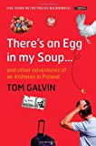 There's An Egg in my Soup: ... and other adventures of an Irishman in Poland