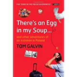 There's An Egg in my Soup: ... and other adventures of an Irishman in Polandby Tom Galvin