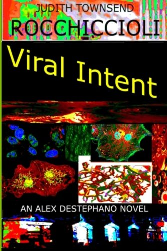 Viral Intent: Volume 3 (Alex Destephano Series): Amazon.es: Judith Townsend Rocchiccioli: Libros en idiomas extranjeros