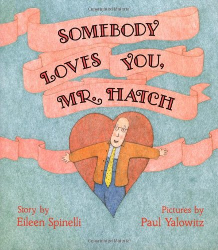 Somebody Loves You, Mr. Hatch by Simon & Schuster Books for Young Readers