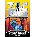 [ Close Shave (Zac Power) ] By Larry, H I ( Author ) [ 2012 ) [ Paperback ]