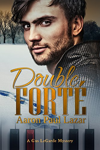 Double Forté (LeGarde Mysteries Book 1) by [Lazar, Aaron Paul]