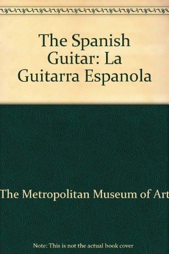25 Spanish Guitar - The Spanish Guitar: La Guitarra Espanola by The Metropolitan Museum of Art (1991-12-25)