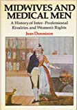 Midwives and Medical Men, Jean Donnison, 080523652X