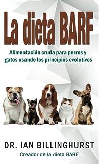 La dieta BARF: Alimentación cruda para perros y gatos usando los principios evolutivos (Spanish