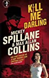 Mike Hammer - Kill Me, Darling (Hard Case Crime)