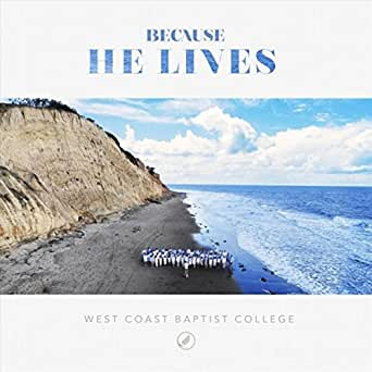 Because He Lives by West Coast Baptist College on Amazon Music