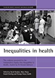 Inequalities in Health, Daniel Dorling, David Gordon, Mary Shaw, George Davey Smith, 1861341741