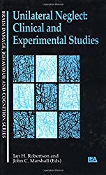 Unilateral Neglect: Clinical And Experimental Studies (Brain, Behaviour and Cognition)