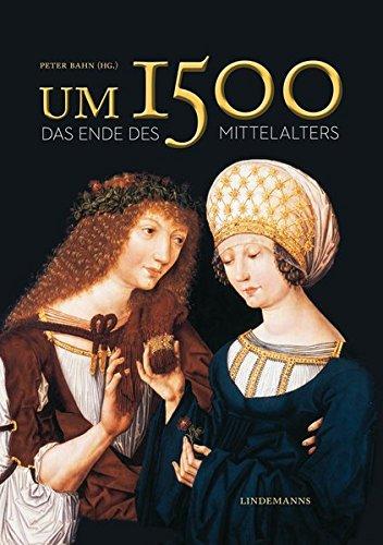 Um 1500: Das Ende des Mittelalters (Lindemanns Bibliothek) Taschenbuch – 1. November 2016 Peter Bahn Eleonore von Mossakowski INFO Verlag 3881909362