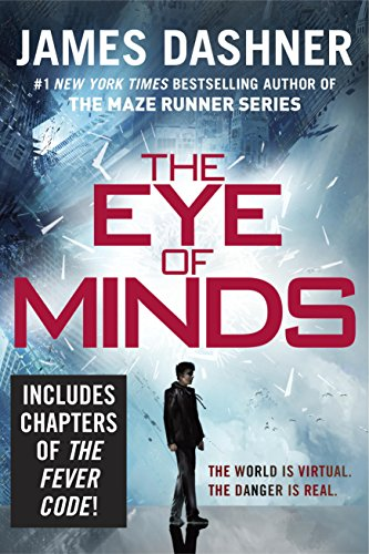 The Eye of Minds (The Mortality Doctrine, Book One) by [Dashner, James]