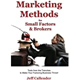 Marketing Methods for Small Factors & Brokers: Tools from the Trenches to Make Your Factoring Business Thrive! (Volume 5)