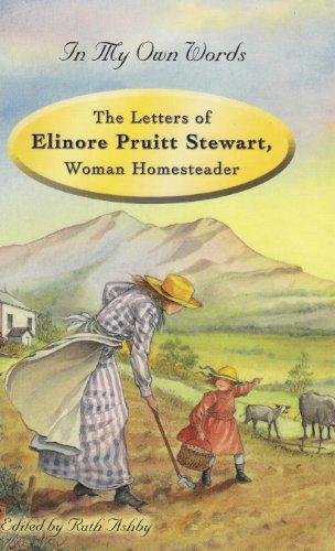 The Letters of Eleanor Stewart Pruitt, Woman Homesteader (In My Own Words)