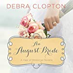 An August Bride | Debra Clopton