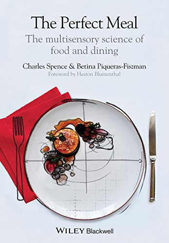 The Perfect Meal: The Multisensory Science of Food and Dining ()