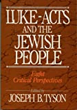 Luke - Acts and the Jewish People, Joseph B. Tyson, 080662390X