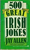 Five Hundred Great Irish Jokes, Jay Allen, 0451168968