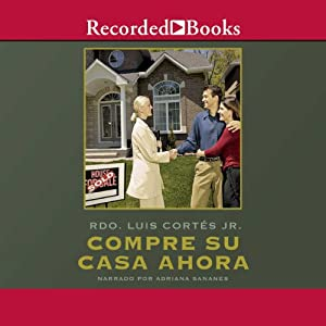 Compre su casa ahora [Buy Your House Now (Texto Completo)] Audiobook