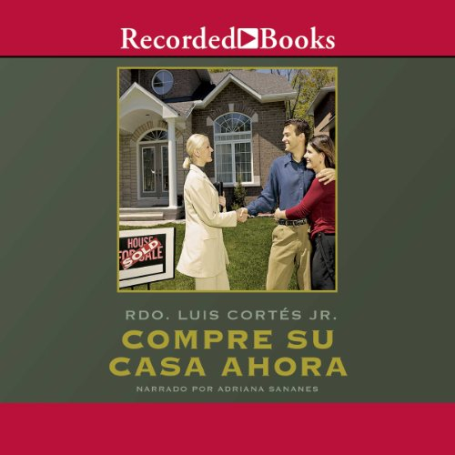 Compre su casa ahora [Buy Your House Now (Texto Completo)] by Recorded Books