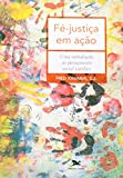 img - for F -Justi a Em A  o. Uma Introdu  o Ao Pensamento Social Cat lico (Em Portuguese do Brasil) book / textbook / text book