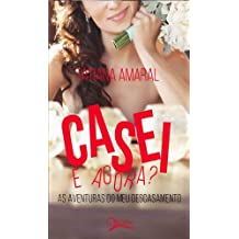Casei. E agora? - As aventuras do meu descasamento