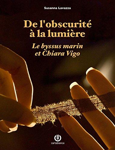 de-lobscurite-a-la-lumiere-le-byssus-marin-et-chiara-vigo-french-edition