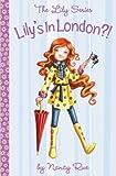 Lily's in London?!, Nancy N. Rue, 0310705541