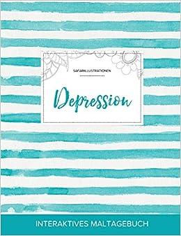Maltagebuch für Erwachsene: Depression (Safariillustrationen, Türkise Streifen)