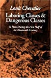 img - for Laboring Classes and Dangerous Classes: In Paris During the First Half of the Nineteenth Century by Louis Chevalier (2000-04-01) book / textbook / text book