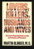 Lovers, Killers, Husbands, and Wives, Martin Blinder, 0312499647