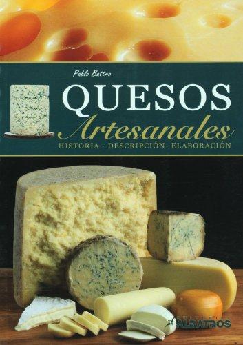 Quesos artesanales. Historia, descripcion, elaboracion (Spanish Edition)