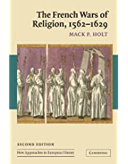 The French Wars of Religion, 1562-1629