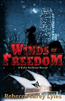 Winds of Freedom (A Kate Neilson Novel Book 2) by [Lyles, Rebecca Carey]