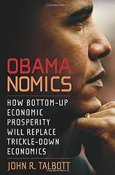 Obamanomics: How Bottom-up Economic Prosperity Will Replace Trickle-down Economics