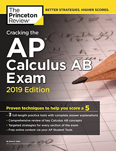 Pdf Science Cracking the AP Calculus AB Exam, 2019 Edition: Practice Tests & Proven Techniques to Help You Score a 5 (College Test Preparation)