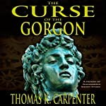 The Curse of the Gorgon | Thomas K. Carpenter