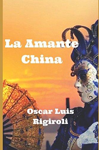 La Amante China por Mr. Oscar Luis Rigiroli
