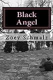 Black Angel, Zoey Schmalz, 1468043315