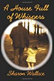 A House Full of Whispers, Sharon Wallace, 1615990658