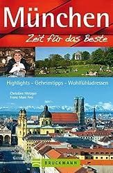 Reiseführer München - Zeit für das Beste: Stadtführer mit Highlights, Wohlfühladressen und Sehenswürdigkeiten wie Viktualienmarkt, Odeonsplatz, ... Highlights, Geheimtipps, Wohlfühladressen