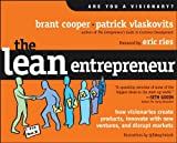 img - for The Lean Entrepreneur: How Visionaries Create Products, Innovate with New Ventures, and Disrupt Markets by Brant Cooper (2013-02-26) book / textbook / text book