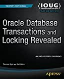 Oracle Database Transactions and Locking Revealed