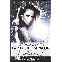 La magie d'Avalon - 4. ARTHUR