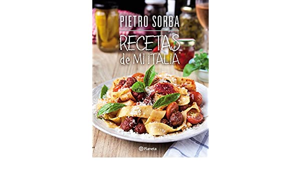 Amazon.com: Recetas de mi Italia (Spanish Edition) eBook: Pietro Sorba: Kindle Store