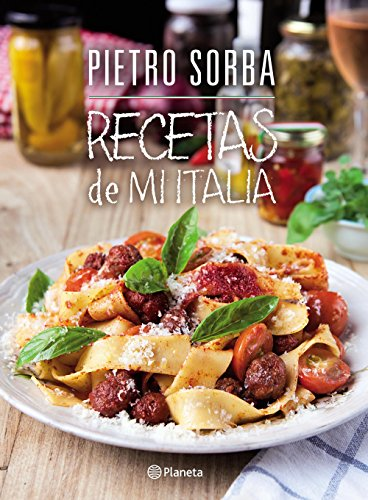Recetas de mi Italia (Spanish Edition) by [Sorba, Pietro]