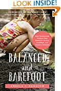 #1: Balanced and Barefoot: How Unrestricted Outdoor Play Makes for Strong, Confident, and Capable Children