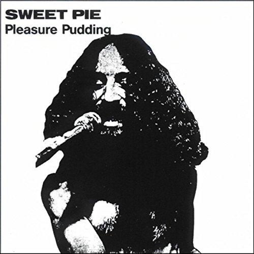 - Pleasure Pudding