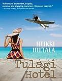 Tulagi Hotel: A World War 2 Novel: World war 2 romance fiction (World War II Adventure Series Book 4)